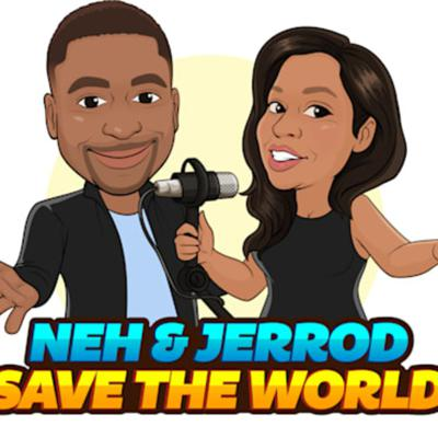 Cover art for Neh and Jerrod Save the World - Episode 2