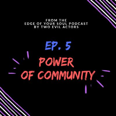 Cover art for Ep. 5 - Power of Community