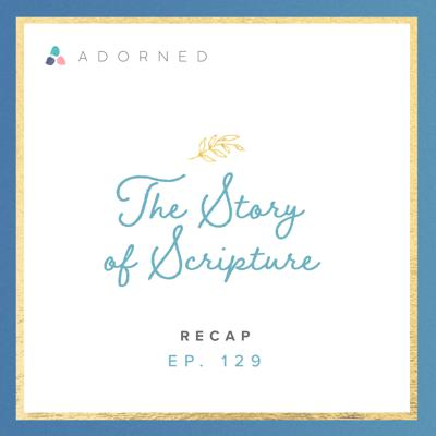 Cover art for Ep. 129 - The Story of Scripture - Recap
