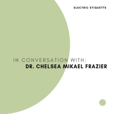 Cover art for Dr. Chelsea Mikael Frazier
