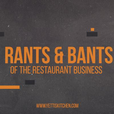 Cover art for Rants and Bants of the Restaurant Business EP 1