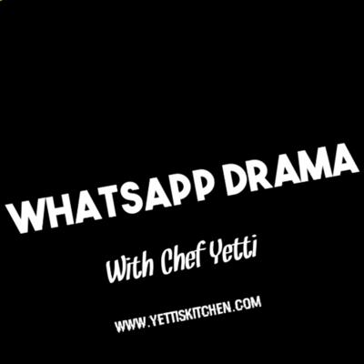 Cover art for Whatsapp Drama with Chef Yetti - EP 4