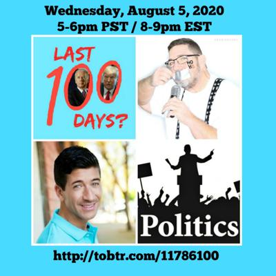 Cover art for Last 100 Days? Podcast 8-5-2020: Countdown to the 2020 Election with Scott Fullerton and Michael Vega