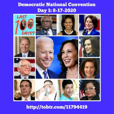 Cover art for Last 100 Days? Podcast 8-17-2020: Countdown to Election 2020 with Scott Fullerton and Michael Vega - Democratic Convention