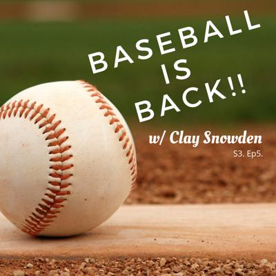 Cover art for S3 Ep5. | Baseball Is Back w/ Clay Snowden