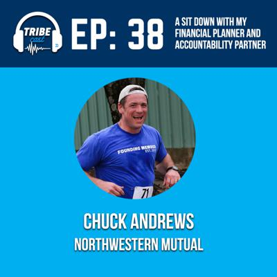 Cover art for Episode 38: Chuck Andrews, Northwestern Mutual