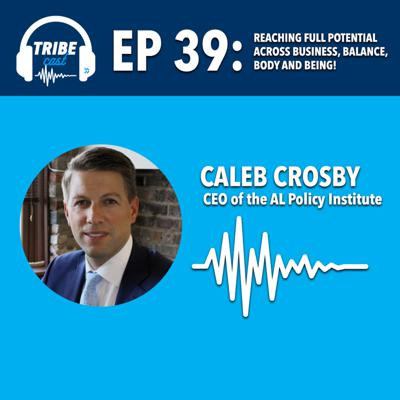 Cover art for Episode 39: Caleb Crosby, CEO of the Alabama Policy Institute
