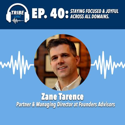 Cover art for Episode 40: Zane Tarence, Partner and Managing Director at Founders Advisors