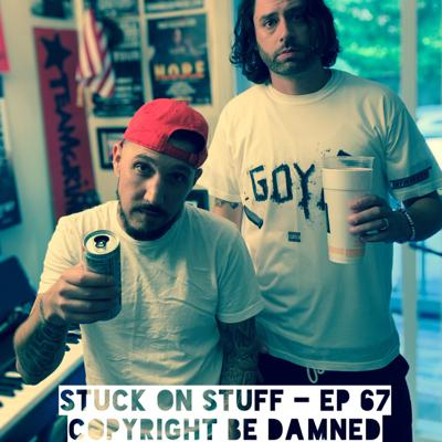 Cover art for Stuck On Stuff - Ep 67 Copyright Be Damned