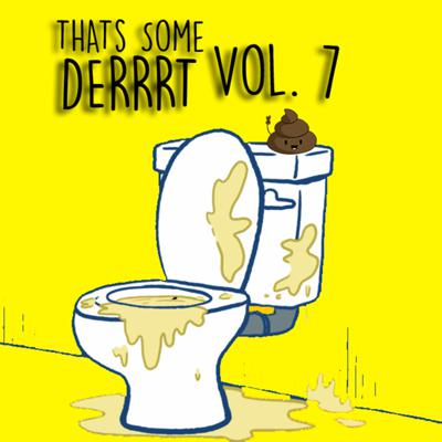Cover art for That's Some Derrrt Vol. 7