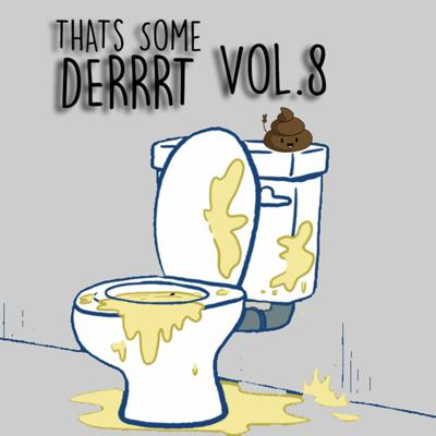 Cover art for That's Some Derrrt Vol. 8