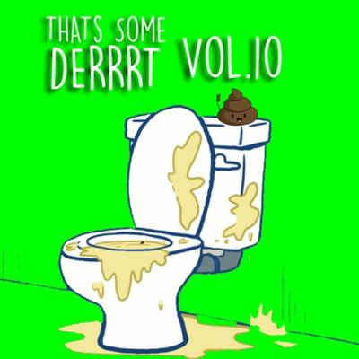 Cover art for That's Some Derrrt Vol. 10