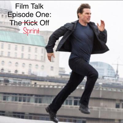 Cover art for Film Talk Episode One: The Kick Off
