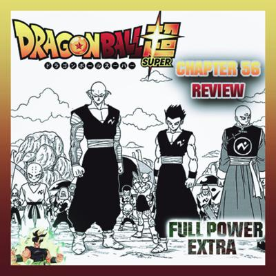 Cover art for THE GALACTIC AVENGERS PATROL ASSEMBLE!! - Dragon Ball Super Ch.56 Review!! | Full Power Extra