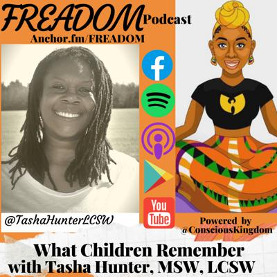 Cover art for What Children Remember with Tasha Hunter, MSW, LCSW