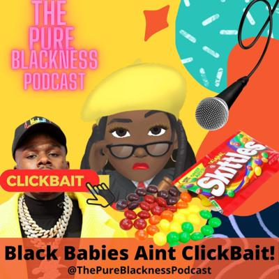 Cover art for Black Babies Ain't ClickBait!