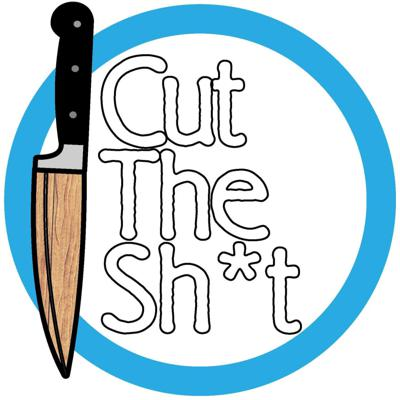 Cut The Sh*t Podcast