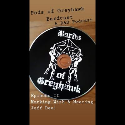 Pods of Greyhawk Bardcast! The Offical Podcast Of Bards of Greyhawk.