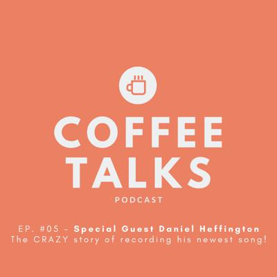 EP. #05 - Special Guest Daniel Heffington - The CRAZY story of recording his newest song!