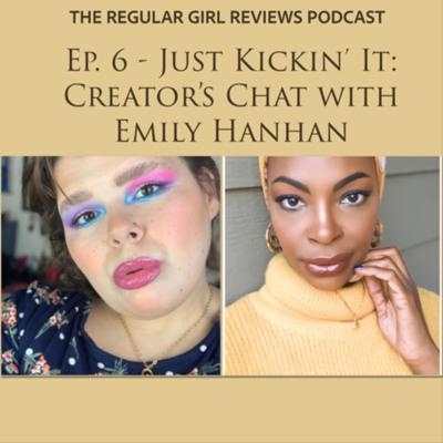 Cover art for Ep. 6 - Just Kickin' It: Creator's Chat with Emily Hanhan