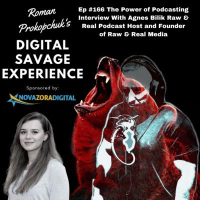 Cover art for Ep #166 The Power of Podcasting Interview With Agnes Bilik Raw & Real Podcast Host and Founder of Raw & Real Media