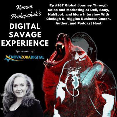 Cover art for Ep #167 Global Journey Through Sales and Marketing at Dell, Sony, HubSpot, and More Interview With Clodagh S. Higgins Business Coach, Author, and Podcast Host