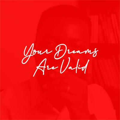 Cover art for YOUR DREAMS ARE VALID