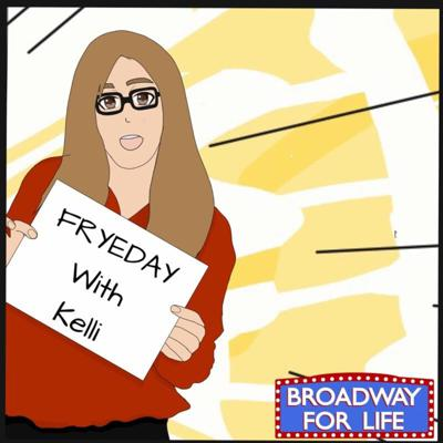 Cover art for Fryeday With Kelli!: I SAW A BROADWAY SHOW 😱