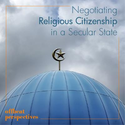 EP1- Negotiating Religious Citizenship in a Secular State