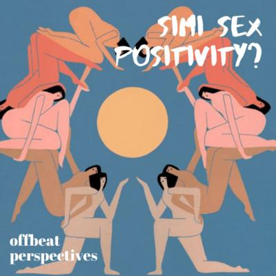 EP3- Simi (What is) Sex Positivity?