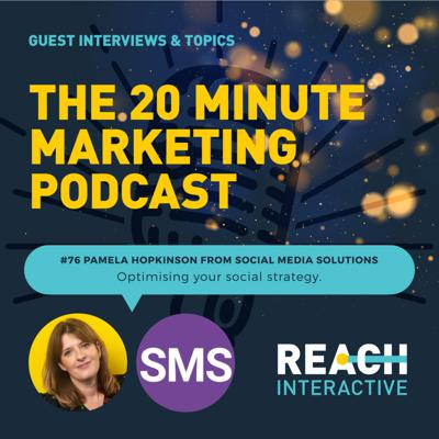 Cover art for Optimising Your Social Strategy | With Pamela Hopkinson From Social Media Solutions | 20 Minute Marketing #76