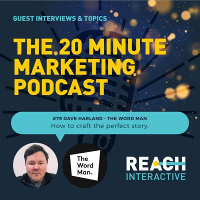 Cover art for How To Craft The Perfect Story | With Dave Harland - The Word Man | 20 Minute Marketing #79