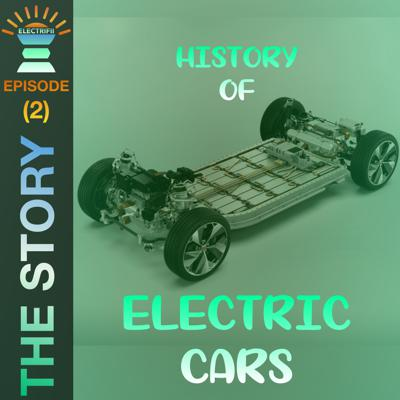 Cover art for THE STORY || EP (2) ELECTRIC CARS HISTORY