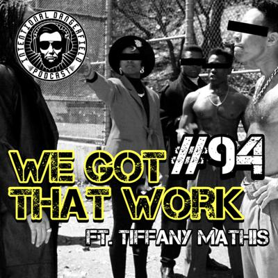 Cover art for #94-We Got That Work Ft. Tiffany Mathis