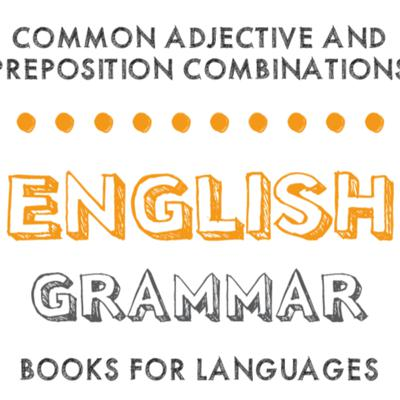 Common Adjective and Preposition Combinations