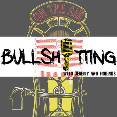 Cover art for Bullshitting with Jeremy and Friends-#004: Washboard Booties