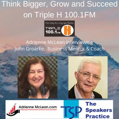 Cover art for Think Bigger, Grow and Succeed with guest John Groarke