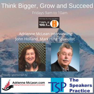 Cover art for Think Bigger, Grow and Succeed with guest John Holland