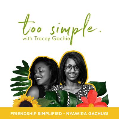 Cover art for Friendship Simplified with Nyawira Gachugi