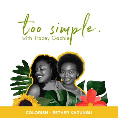 Cover art for Colorism & Body Shaming defining standards of Beauty- Esther Kazungu