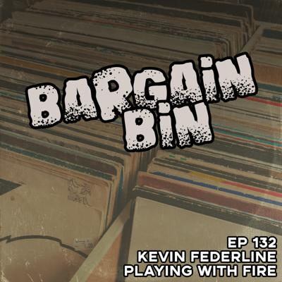 Cover art for L2L 132 - Bargain Bin - Kevin Federline - Playing with Fire