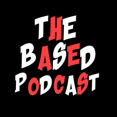 Cover art for The Based Podcast Ep. 3