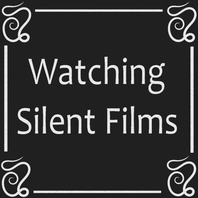Watching Silent Films