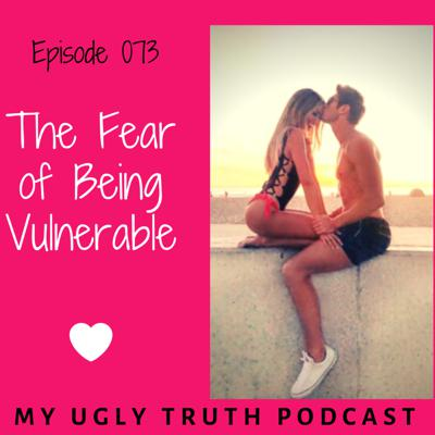 Cover art for Episode 073: Fear of Being Vulnerable Towards New Love.