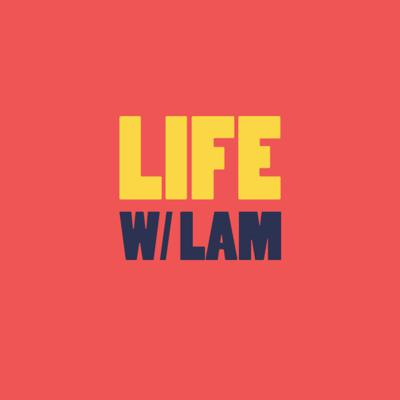 Life With Lam