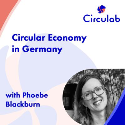 Cover art for #8 - How is Circular Economy being interpreted in Germany?
