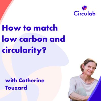 Cover art for How to match low carbon and circularity?