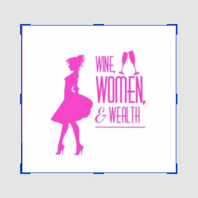 Cover art for Wine, Women & Wealth - Podcast intro