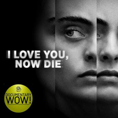 Cover art for I Love You, Now Die   DocWow