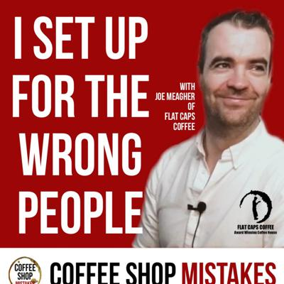 Cover art for I Set Up for the Wrong People | Joe Meagher: Flat Caps Coffee